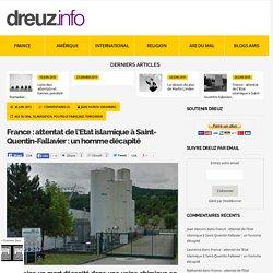 France : attentat de l'Etat islamique à Saint-Quentin-Fallavier : un homme décapité