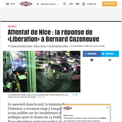 Attentat de Nice : la réponse de «Libération» à Bernard Cazeneuve