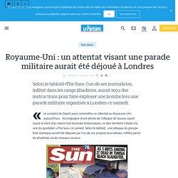 Royaume-Uni : un attentat visant une parade militaire aurait été déjoué à Londres - Le Parisien