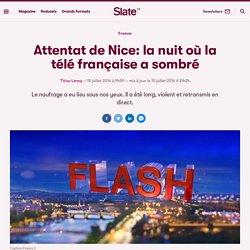 Attentat de Nice: la nuit où la télé française a sombré