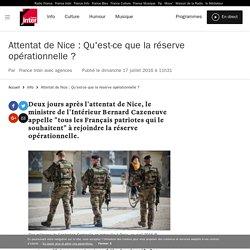 Attentat de Nice : Qu'est-ce que la réserve opérationnelle ?