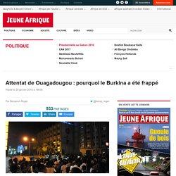 Attentat de Ouagadougou : pourquoi le Burkina a été frappé