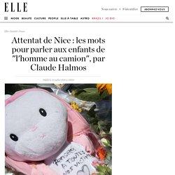 Attentat de Nice : les mots pour parler aux enfants de 'l'homme au camion', par Claude Halmos