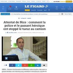 Attentat de Nice : comment la police et le passant héroïque ont stoppé le tueur au camion
