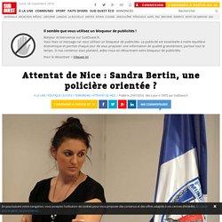 Attentat de Nice : Sandra Bertin, une policière orientée ?