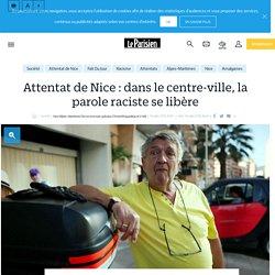 Attentat de Nice : dans le centre-ville, la parole raciste se libère - Le Parisien