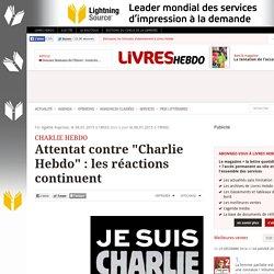 """Attentat contre """"Charlie Hebdo"""" : les réactions continuent"""