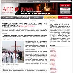 Attentat revendiqué par Al-Qaïda dans une église de Bagdad : 58 morts dont 2 prêtres : AED France