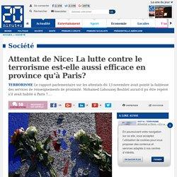 Attentat de Nice: La lutte contre le terrorisme est-elle aussi efficace en province qu'à Paris?