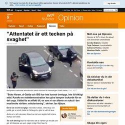 """""""Attentatet är ett tecken på svaghet"""" - Opinion"""