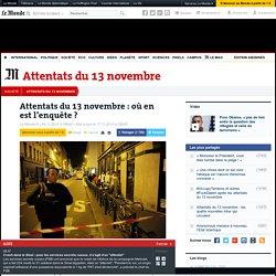 Attentats du13novembre: où en est l'enquête ?