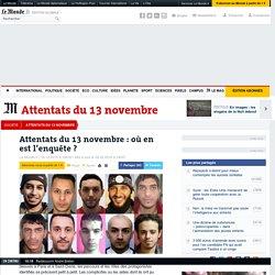 Attentats du 13novembre : où en est l'enquête?