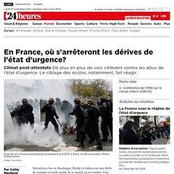 Climat post-attentats: En France, où s'arrêteront les dérives de l'état d'urgence? - News Monde: Europe