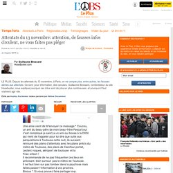 Attentats du 13 novembre: attention, de fausses infos circulent, ne vous faites pas piéger
