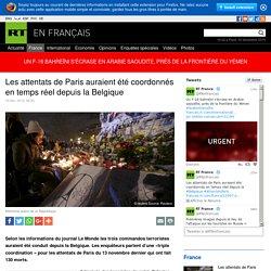 Les attentats de Paris auraient été coordonnés en temps réel depuis la Belgique