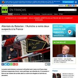 Attentats du Bataclan : l'Autriche a remis deux suspects à la France