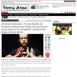 """Attentats du Bataclan : """"Je suis dégoûté, les Français ne blâment pas l'islam, ils ont plus peur que je promeuve la xénophobie"""" (Chanteur des Eagles of Death Metal)"""