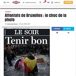 Attentats de Bruxelles : le choc de la photo