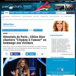 """Attentats de Paris : C line Dion chantera """"L'hymne l'amour"""" en hommage aux victimes"""