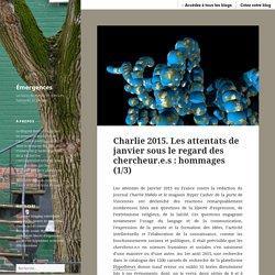Charlie 2015. Les attentats de janvier sous le regard des chercheur.e.s : hommages (1/3)