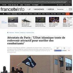 """Attentats de Paris : """"L'Etat islamique tente de redevenir attractif pour enrôler des combattants"""""""