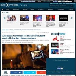 Attentats : Comment les sites d'info luttent contre l'intox des réseaux sociaux
