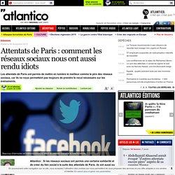 Attentats de Paris: comment les réseaux sociaux nous ont aussi rendu idiots
