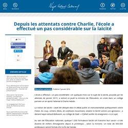 Depuis les attentats contre Charlie, l'école a effectué un pas considérable sur la laïcité
