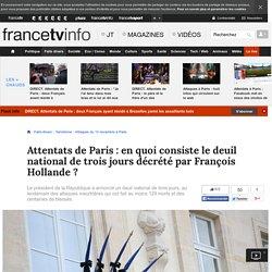 Attentats de Paris : en quoi consiste le deuil national de trois jours décrété par François Hollande ?