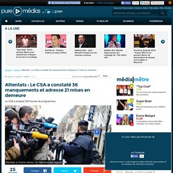 Attentats : Le CSA a constaté 36 manquements et adresse 21 mises en demeure