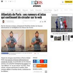 Attentats de Paris : ces rumeurs et intox qui continuent de circuler sur le web