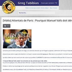 [Vidéo] Attentats de Paris : Pourquoi Manuel Valls doit démissionner en 2 vidéos.