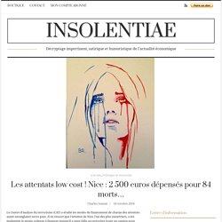Les attentats low cost ! Nice : 2 500 euros dépensés pour 84 morts…