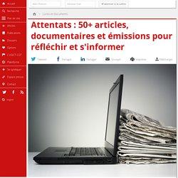 Attentats : 50+ articles, documentaires et émissions pour réfléchir et s'informer