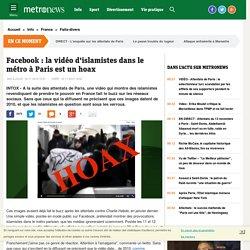 Attentats de Paris - Facebook : la vidéo d'islamistes dans le métro à Paris est un hoax