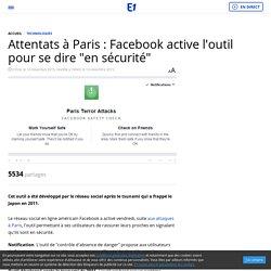 """Attentats à Paris : Facebook active l'outil pour se dire """"en sécurité"""""""
