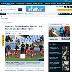 Attentats. Bastia-GFCA : 1 Marseillaise sans fausse note