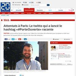Attentats à Paris: Le twitto qui a lancé le hashtag «#PorteOuverte» raconte