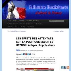 LES EFFETS DES ATTENTATS SUR LA POLITIQUE SELON LE HEZBOLLAH (par l'Imprécateur)