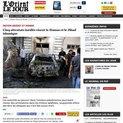 Cinq attentats inédits visent le Hamas et le Jihad islamique