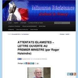 ATTENTATS ISLAMISTES − LETTRE OUVERTE AU PREMIER MINISTRE(par Roger Holeindre)