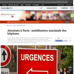Attentats à Paris : mobilisation maximale des hôpitaux