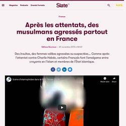 Après les attentats, des musulmans agressés partout en France