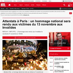 Attentats à Paris : un hommage national sera rendu aux victimes du 13 novembre aux Invalides