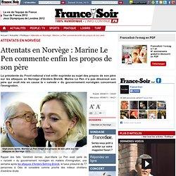 Attentats en Norvège : Marine Le Pen commente enfin les propos de son père