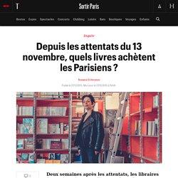#SELECTION800 Depuis les attentats du 13 novembre, quels livres achètent les Parisiens ?: Deux semaines après ...