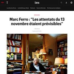 """Marc Ferro : """"Les attentats du 13 novembre étaient prévisibles"""""""