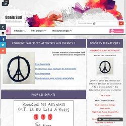 Attentats Paris novembre 2015: un dossier complet fait par les Médiathèques d'Opale Sud
