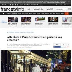 Attentats à Paris : comment en parler à vos enfants ?