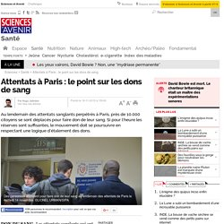 Attentats à Paris : le point sur les dons de sang - 16 novembre 2015